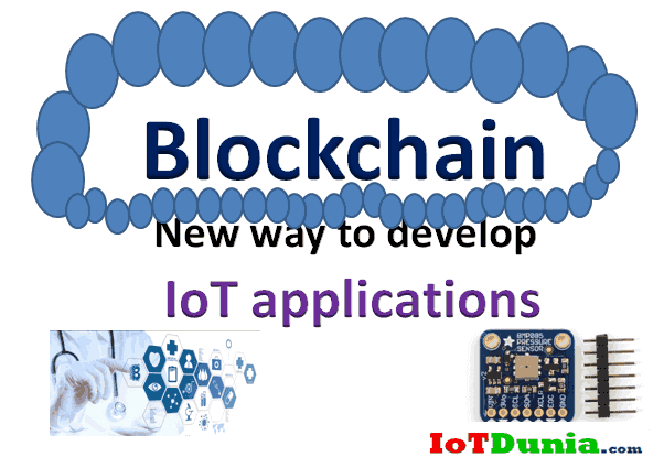 What is Blockchain ? : New path in IoT Application Development