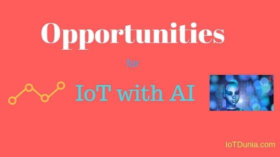 Opportunities for IoT with AI