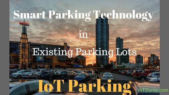 Smart Parking Technology in existing parking lots | IoT Parking