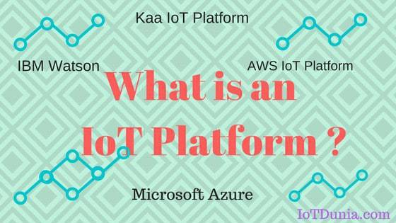 What is an IoT Platform? & what are the Key components