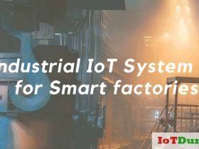 Industrial IoT and Smart factories