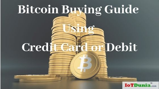 Bitcoin Buying Guide Using Credit Card or Debit
