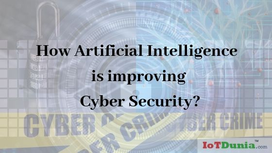 Artificial Intelligence and Cyber Security
