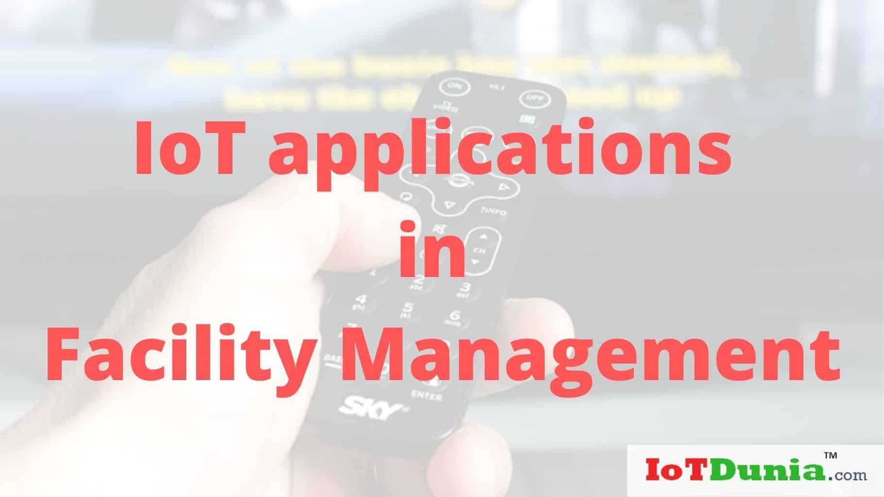 IoT applications in Facility Management