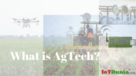 What is AgTech? and how does AgTech benefits in field of Farming?