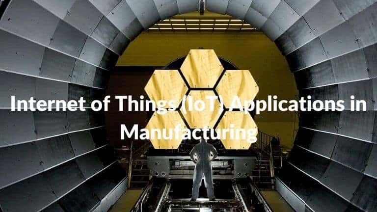 Internet of Things (IoT) Applications in Manufacturing Industry